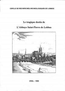 Le tragique destin de l'Abbaye Saint-Pierre de Lobbes. 1974- Abbaye de Lobbes : N'en reste-t-il que des cendres?