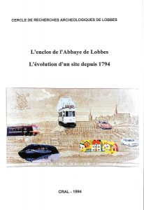 L'enclos de l'Abbaye de Lobbes : L'évolution d'un site depuis 1794