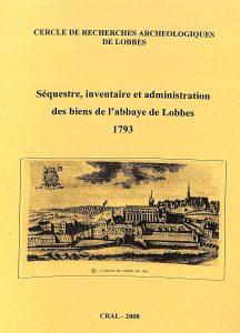 Séquestre, inventaire et administration des biens de l'abbaye de Lobbes : 1793 : Archives nationales à Paris : Cahier I & II de M. Jean-Marie Horemans